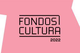 Abierta Convocatoria de Fondos Cultura 2022 con Histórica Cifra de Apoyo para la Reactivación del Sector
